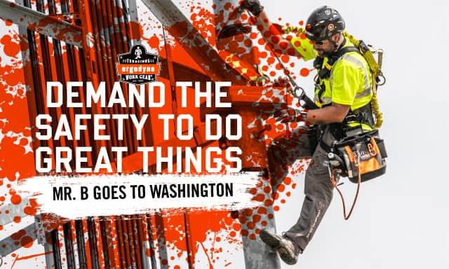 Tower climber on the right, text reads DEMAND THE SAFETY TO DO GREAT THINGS: MR. B GOES TO WASHINGTON